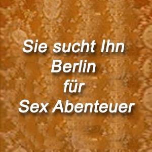 Sie sucht Ihn Berlin für Sex Abenteuer