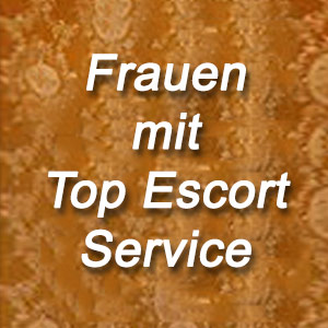 Escort Frauen mit Top Escortservice