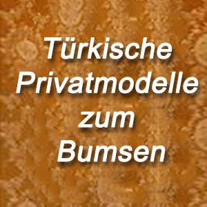 Türkische Privatmodelle zum Poppen