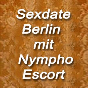 Diskreten Sexdate in Berlin mit Nymphomaninnen