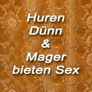 Huren dünn & mager bieten Sex