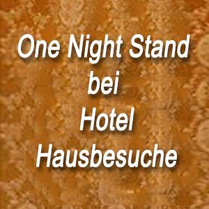 One Night Stand bei Hotel & Hausbesuche