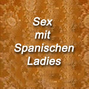 Sex mit spanischen Ladies in Berlin mit Orgasmusgarantie