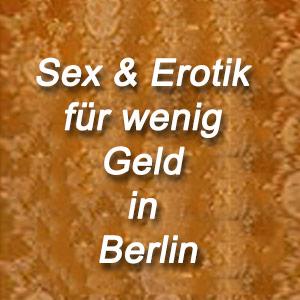 Sex & Erotik für wenig Geld in Berlin