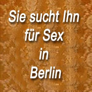 Sie sucht Ihn für Sex in Berlin
