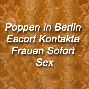 Poppen in Berlin Escort Kontakte Frauen Sofort Sex
