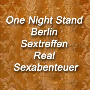 One Night Stand Berlin Sextreffen Real Sexabenteuer