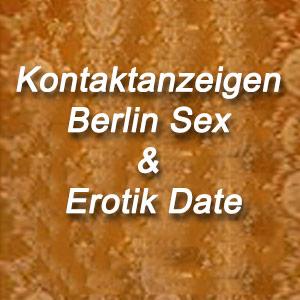 Kontaktanzeigen Berlin Sex & Erotik Date