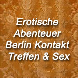 Erotische Abenteuer Berlin Kontakt Treffen & Sex