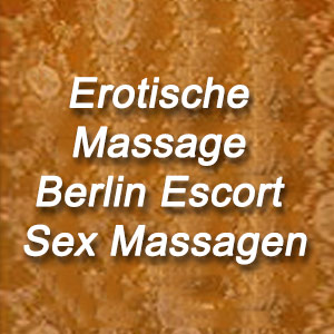 Erotische Massage Berlin Escort Sex Massagen