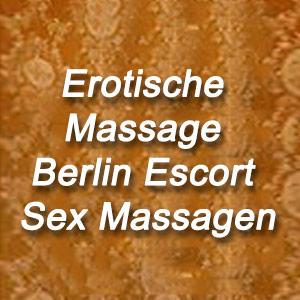 Erotische Massage Berlin Escort Sex Massagen