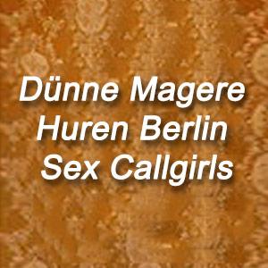Dünne Magere Huren Berlin Sex Callgirls