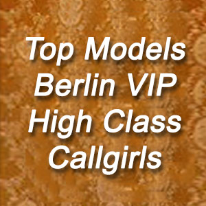 Top Models Berlin VIP High Class Callgirls