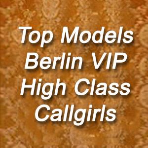 Top Models Berlin VIP High Class Callgirls