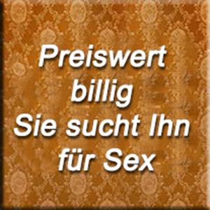 Preiswert & billig Sie sucht Ihn für Sex