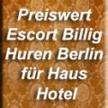 Preiswert Escort Billig Huren Berlin für Haus Hotel